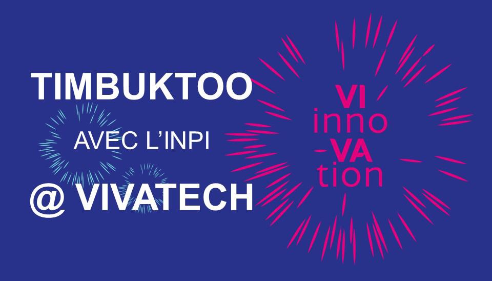 VivaTech, Timbuktoo, INPI
